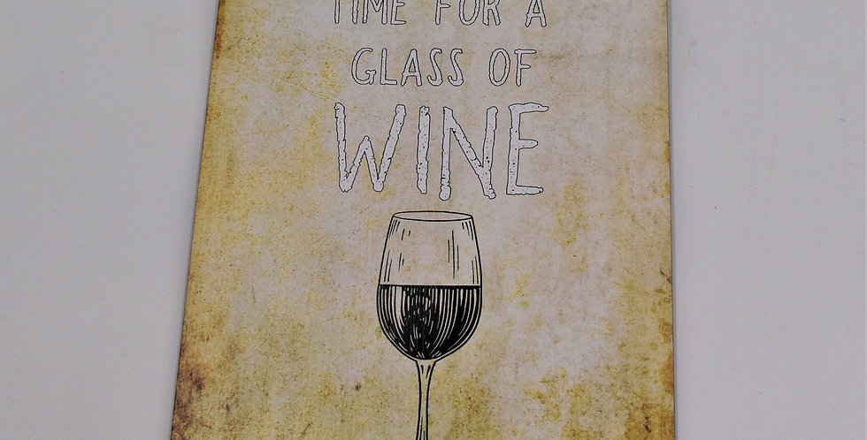 There's always time for a glass of wine 14x20