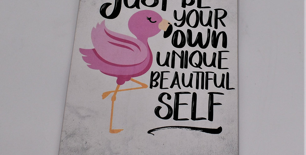 Just be your own unique beautiful self 14x20