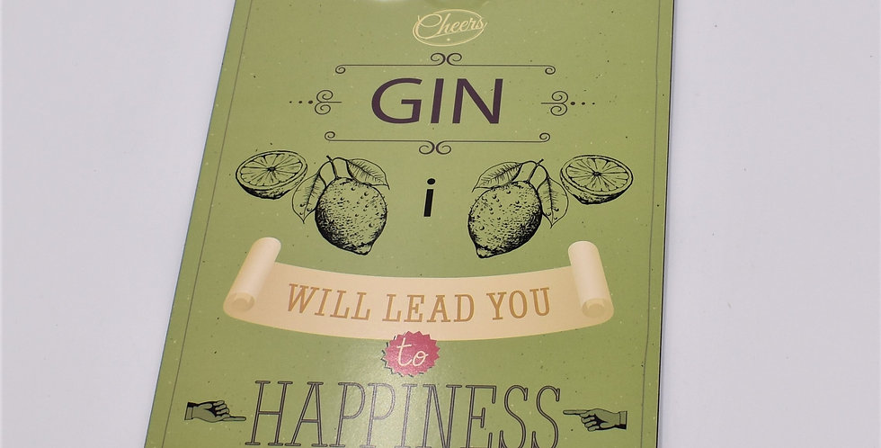 Gin will lead you to happiness ,  15.50x23cm