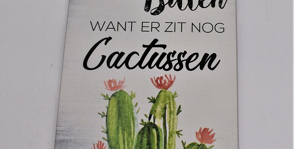 Veeg je billen want er zit nog cactussen 14x20