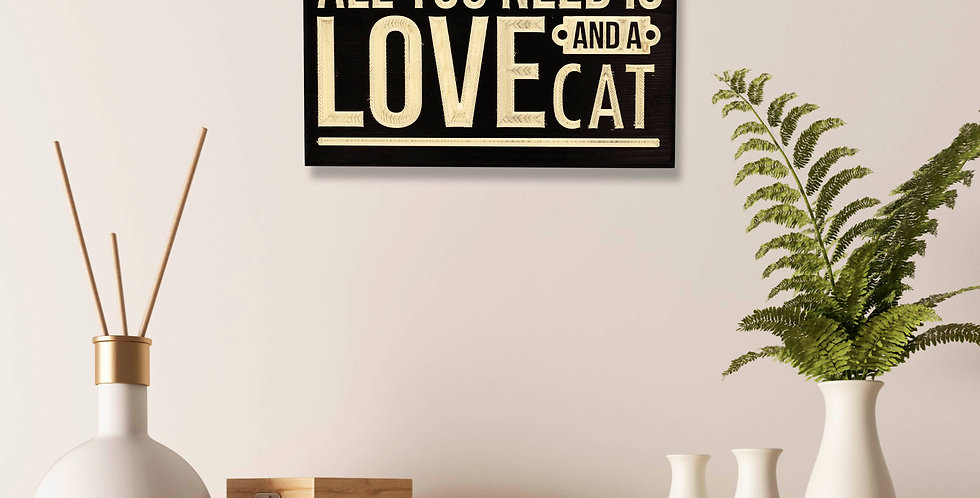 Kopie van All you need is love and a cat