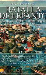 Breve historia de la Batalla de Lepanto.