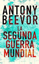 La Segunda Guerra Mundial Antony Beevor.