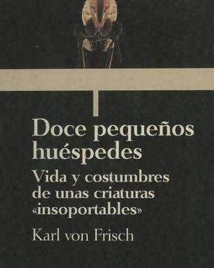 Doce_Pequeños_Huespedes_K_von_Frisch_Bib
