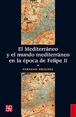 Braudel, Fernand. - El Mediterraneo y el