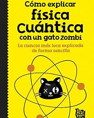 Como explica fisica cuantica con un gato