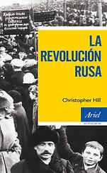 Hill, Christopher. -  La Revolucion Rusa
