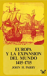 Parry, John H. - Europa y la expansion d