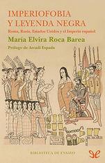 Roca Barea, Maria Elvira. - Imperiofobia