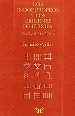 Villar, Francisco. - Los indoeuropeos y