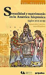 Lavrin, Asuncion (coord.) - Sexualidad y