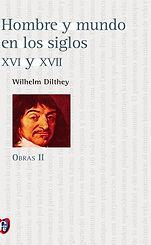 Dilthey Wilhelm. - Hombre Y Mundo En Los