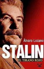 Lozano, Alvaro. - Stalin. El tirano rojo