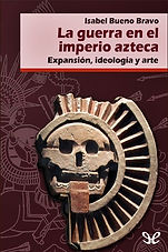 La Guerra en el Imperio Azteca.jpg