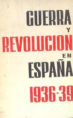 guerra-y-revolucion-en-espana-1936-39-el