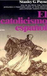 Payne, Stanley G. - El Catolicismo Esp_0