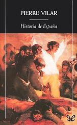 Vilar, Pierre. - Historia de Espana [201