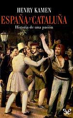 Kamen, Henry. - Espana y Cataluna [2014]