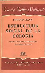 Bagu, Sergio. - La estructura social de