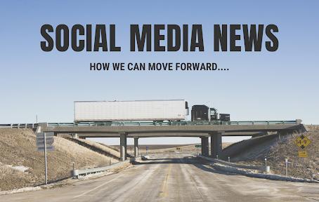 SOCIAL MEDIA NEWS - How can we move forward?