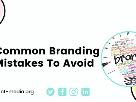 3 Common Branding Mistakes To Avoid
