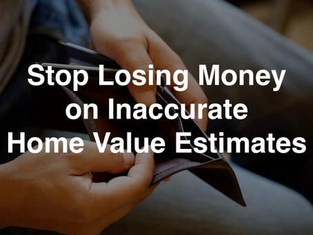 Are Home Value Estimators Guesstimating Your Money Away?