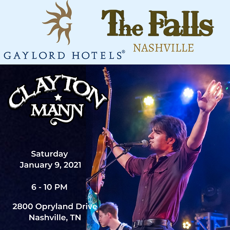 CLAYTON MANN at The Falls, Gaylord Resort Nashville