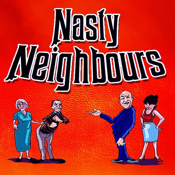 Nasty Neighbours