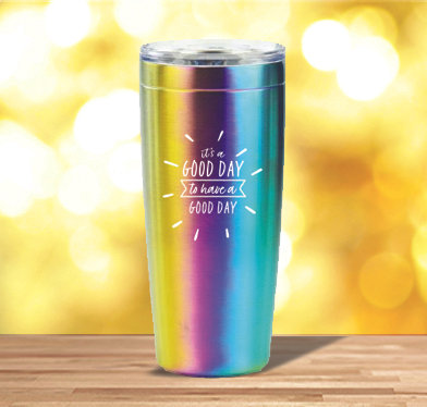 It's a Good Day to Have a Good Day 20 oz. Rainbow Tumbler