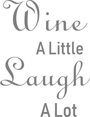 Customizable Cup Design - Wine a Little