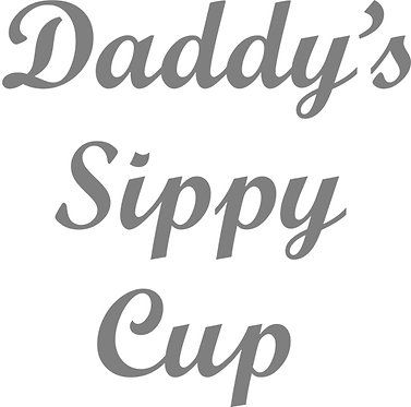 Customizable Cup Design - Daddy's Sippy Cup