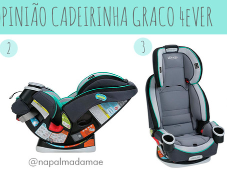 Opinião Cadeira Graco 4Ever All-in-1