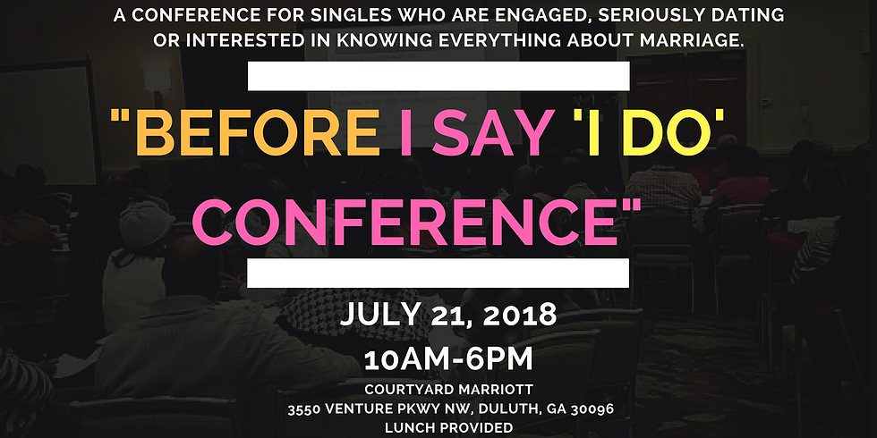 """""""Before I Say 'I Do' Conference"""
