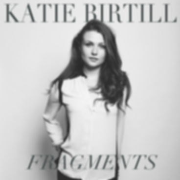 Katie Birtill Fragments Singer Songwriter
