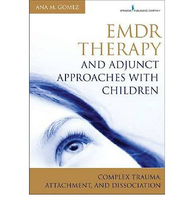 EMDR Therapy and Adjunct Approaches with Children: