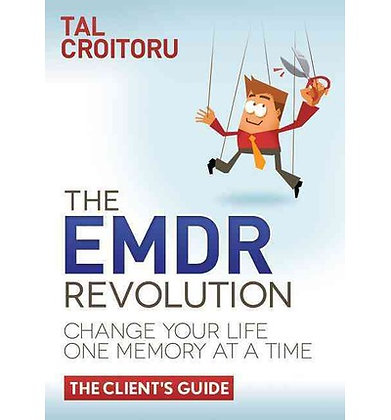 The Emdr Revolution: Change Your Life One Memory a