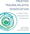 Treating Trauma-Related Dissociation : A Practical, Integrative Approach