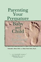 Parenting Your Premature Baby and Child : The Emotional Journey
