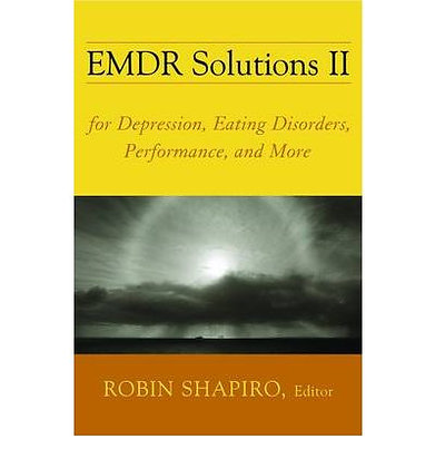 EMDR Solutions II : For Depression, Eating Disorders, Performance, and More