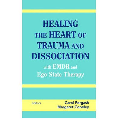 Healing the Heart of Trauma and Dissociation with