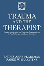 Trauma and the Therapist: Countertransference and Vicarious Traumatization in Ps