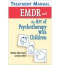 EMDR and the Art of Psychotherapy with Children: T
