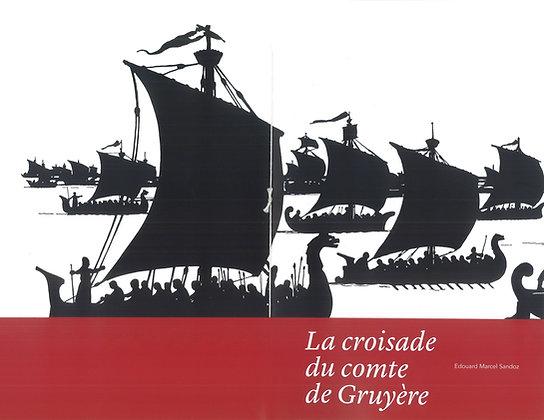 La croisade du comte de Gruyère - Edouard Marcel Sandoz