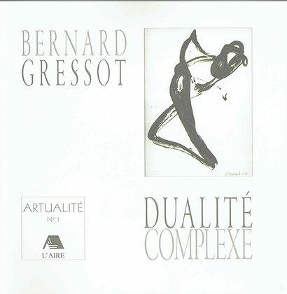 Artualité - Dualité complexe-Bernard Gressot