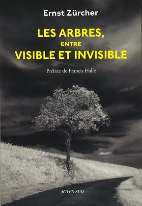 Ernst Zürcher - Les arbres entre visible et invisible