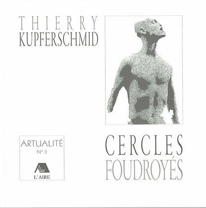Artualité - Cercles foudroyés-Thierry Kupferschmid