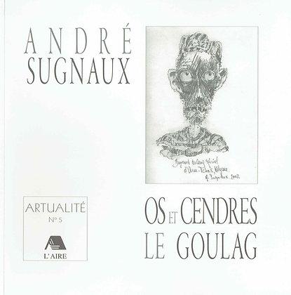 Artualité - OS et cendres le Goulag- André Sugaux