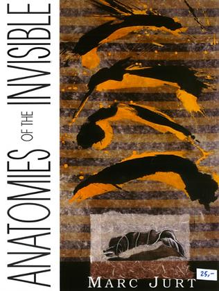 Marc Jurt - Anatomies of invisible (édition spécial)