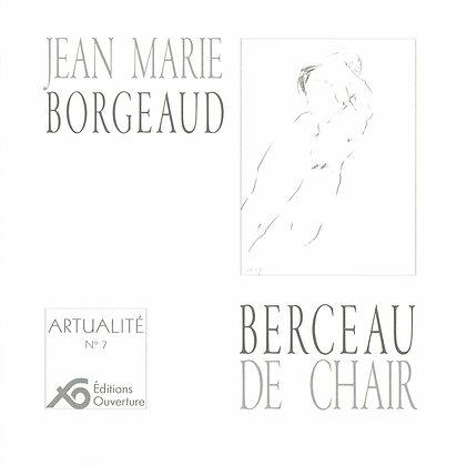 Artualité - Berceau de chair-Jean-Marie Borgeaud