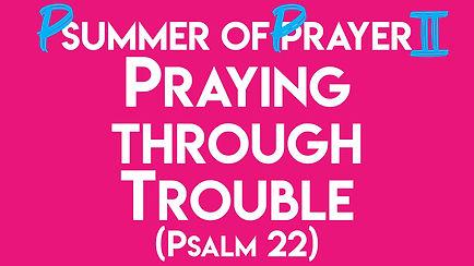 3. Praying Through Trouble.jpg